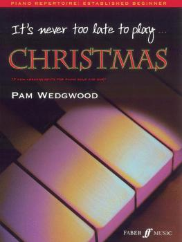 It's Never Too Late to Play Christmas: 17 New Arrangements for Piano S (AL-12-0571526527)