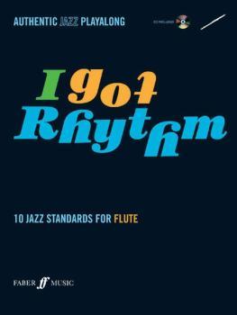 I Got Rhythm for Flute: 10 Jazz Standards for Flute (AL-12-0571527434)