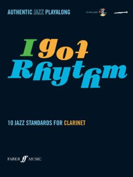 I Got Rhythm for Clarinet: 10 Jazz Standards for Clarinet (AL-12-0571527442)