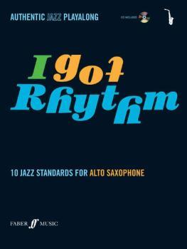 I Got Rhythm for Alto Saxophone: 10 Jazz Standards for Alto Saxophone (AL-12-0571527450)