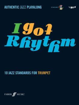 I Got Rhythm for Trumpet: 10 Jazz Standards for Trumpet (AL-12-0571527477)