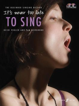 It's Never Too Late to Sing: The Beginner Singing Method (AL-12-0571534325)