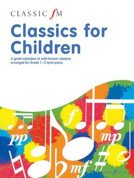Classic FM: Classics for Children: A great collection of well-known cl (AL-12-057153578X)