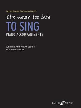 It's Never Too Late to Sing: The Beginner Singing Method (AL-12-0571536697)