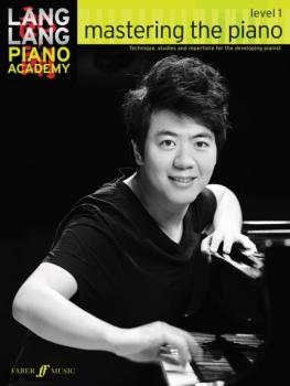 Lang Lang Piano Academy: Mastering the Piano, Level 1: Technique, Stud (AL-12-0571538517)