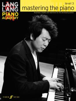 Lang Lang Piano Academy: Mastering the Piano, Level 3: Technique, Stud (AL-12-0571538533)