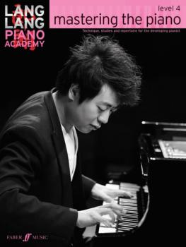 Lang Lang Piano Academy: Mastering the Piano, Level 4: Technique, Stud (AL-12-0571538541)