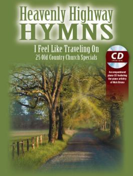 Heavenly Highway Hymns: I Feel Like Traveling On: 25 Old Country Churc (AL-98-ME5243)