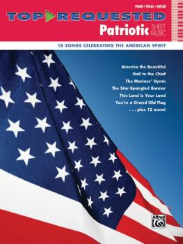 Top-Requested Patriotic Sheet Music: 18 Songs Celebrating the American (AL-00-42844)