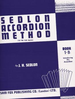 Sedlon Accordion Method, Book 1B (12 to 120 Bass) (AL-12-0571529674)