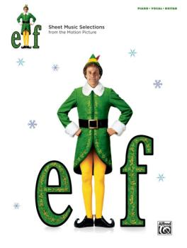 Elf: Sheet Music Selections from the Motion Picture (AL-00-41063)