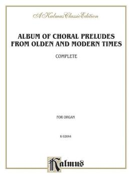 Album of Choral Preludes from Olden and Modern Times (AL-00-K02044)
