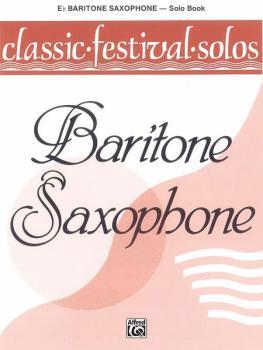Classic Festival Solos (E-flat Baritone Saxophone), Volume 1 Solo Book (AL-00-EL03736)