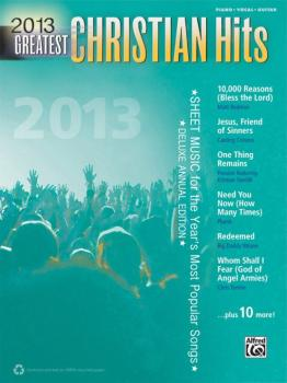 2013 Greatest Christian Hits: Sheet Music for the Year's Most Popular  (AL-00-41001)