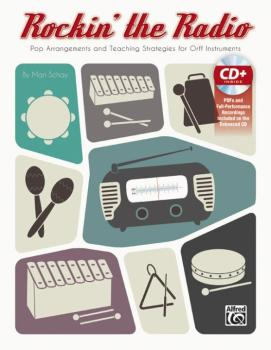 Rockin' the Radio: Pop Arrangements and Teaching Strategies for Orff I (AL-00-44551)