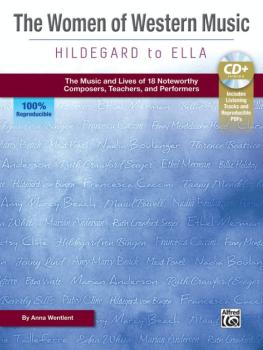 The Women of Western Music: Hildegard to Ella: The Music and Lives of  (AL-00-46048)