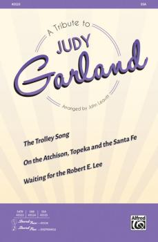 A Tribute to Judy Garland: The Trolley Song / On the Atchison, Topeka  (AL-00-45525)