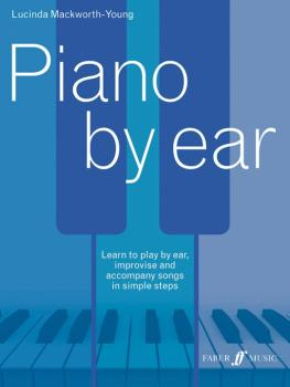Piano by Ear: Learn to Play by Ear, Improvise, and Accompany Songs in  (AL-12-0571539025)