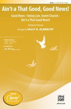 Ain't-a That Good, Good News!: Good News * Swing Low, Sweet Chariot *  (AL-00-45381)