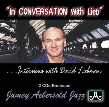 In Conversation with Lieb: Interviews with David Liebman (AL-24-CWL)