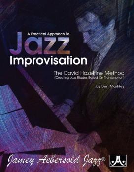 A Practical Approach to Jazz Improvisation: The David Hazeltime Method (AL-24-PAJ)