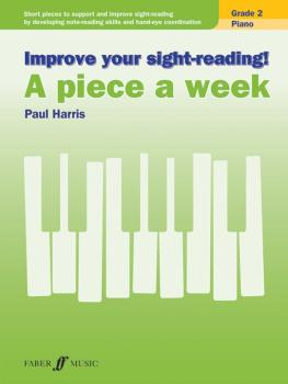 Improve Your Sight-Reading! A Piece a Week: Piano, Grade 2: Short Piec (AL-12-0571539386)