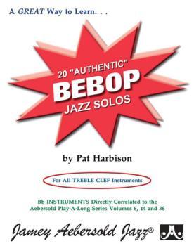 """20 """"Authentic"""" Bebop Solos (For All Treble Clef Instruments) (AL-24-AUT)"""
