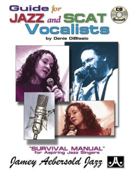 Guide for Jazz and Scat Vocalists: Survival Manual for Aspiring Jazz S (AL-24-SCAT)