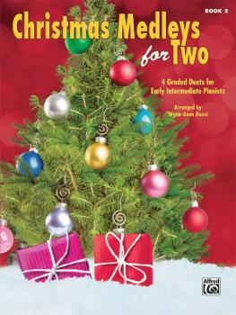 Christmas Medleys for Two, Book 2: 4 Graded Duets for Early Intermedia (AL-00-44757)