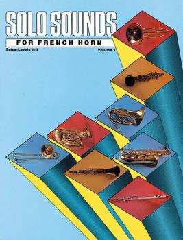Solo Sounds for French Horn, Volume I, Levels 1-3 (AL-00-EL03343)