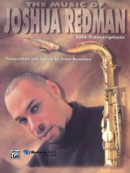 The Music of Joshua Redman: Solo Transcriptions Tenor Saxophone (AL-00-SB9701)