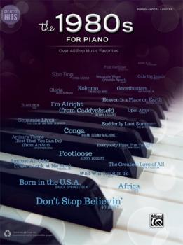 Greatest Hits: The 1980s for Piano: Over 40 Pop Music Favorites (AL-00-44134)