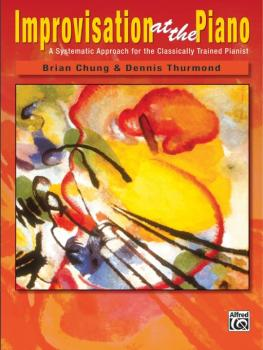 Improvisation at the Piano: A Systematic Approach for the Classically  (AL-00-26255)