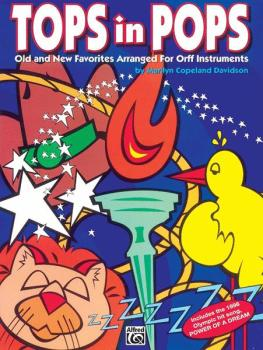 Tops in Pops: Old and New Favorites Arranged for Orff Instruments (AL-00-BMR08004)