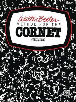 Walter Beeler Method for the Cornet (Trumpet), Book I (AL-00-WB0003)