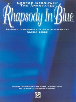 George Gershwin: The Annotated Rhapsody in Blue: Restored to Gershwin' (AL-00-AF9601)