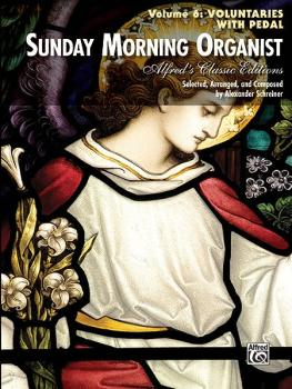 Sunday Morning Organist, Volume 6: Voluntaries (with Pedal) (AL-00-38582)