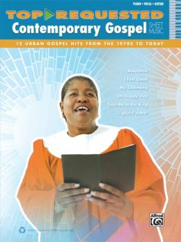 Top-Requested Contemporary Gospel Sheet Music: 12 Urban Gospel Hits fr (AL-00-40539)