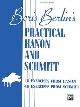 Practical Hanon and Schmitt: 40 Exercises from Hanon * 40 Exercises fr (AL-00-V1013)