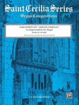 "Variations on ""Adeste Fideles"": An Improvisation for Organ (AL-00-GSTC00982)"