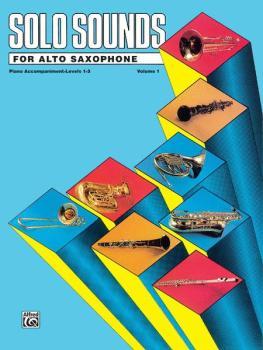 Solo Sounds for Alto Saxophone, Volume I, Levels 1-3 (AL-00-EL03336)