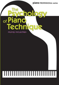 The Psychology of Piano Technique (AL-12-0571540317)