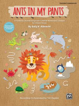 Ants in My Pants: 13 Funtastic Animal Songs with Creative Movement Con (AL-00-47174)