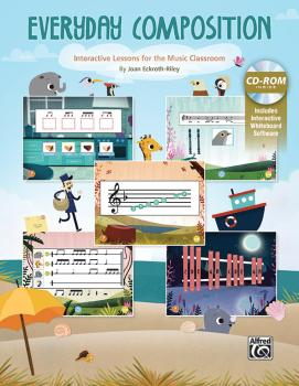 Everyday Composition: Interactive Lessons for the Music Classroom (AL-00-47164)