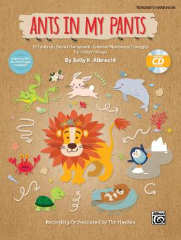 Ants in My Pants: 13 Funtastic Animal Songs with Creative Movement Con (AL-00-47173)
