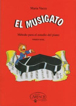 El Musigato Primer Nivel (Spanish Edition): Método para el Estudio del (AL-99-MB527)