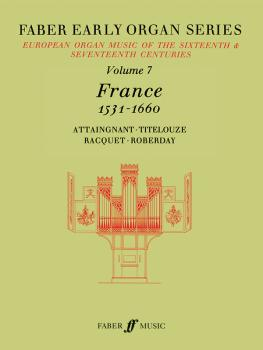 Faber Early Organ Series, Volume 7 (France 1531-1660) (AL-12-0571507778)