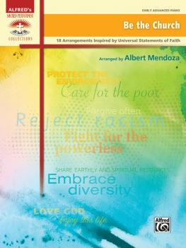 Be the Church: 18 Arrangements Inspired by Universal Statements of Fai (AL-00-47784)