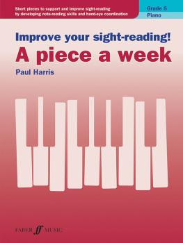 Improve Your Sight-Reading! A Piece a Week: Piano, Grade 5: Short Piec (AL-12-0571540570)
