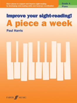 Improve Your Sight-Reading! A Piece a Week: Piano, Grade 4: Short Piec (AL-12-0571540562)